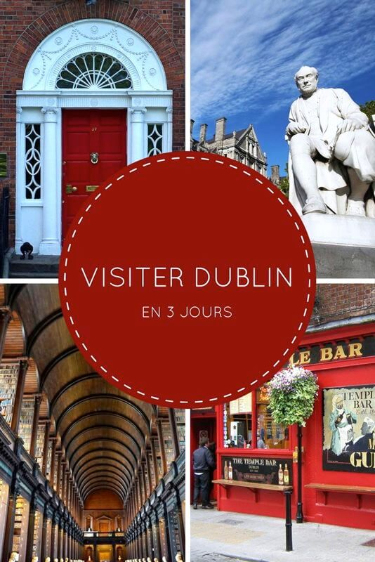 Visiter Dublin en 3 jours : mon itinéraire découverte