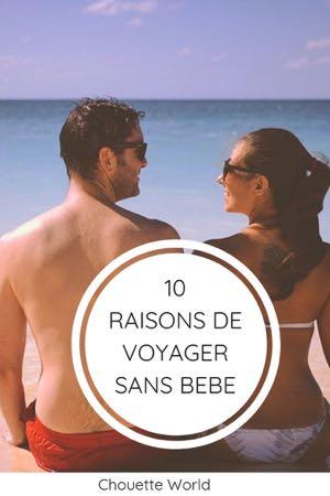10 raisons de voyager sans bébé