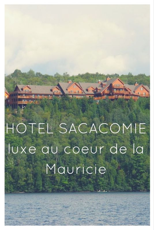 Hotel Sacacomie : luxe au coeur de la Mauricie