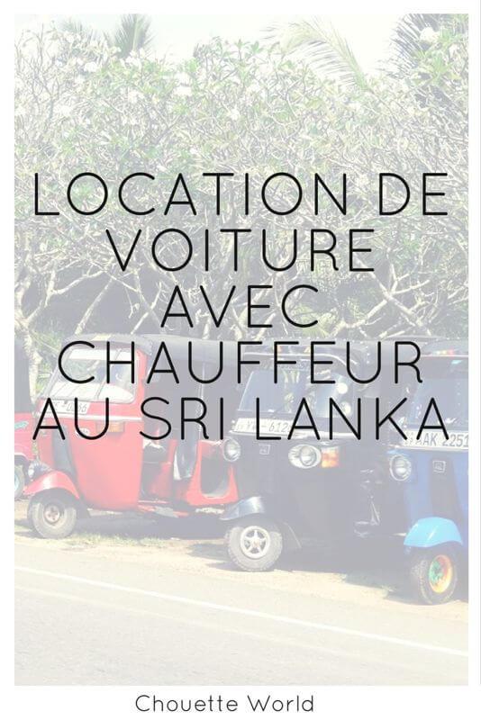 Location de voiture avec chauffeur au Sri Lanka : retour d'expérience et conseils