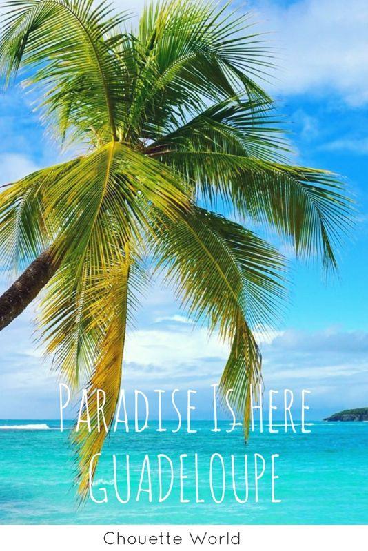 Visiter mon paradis : la Guadeloupe