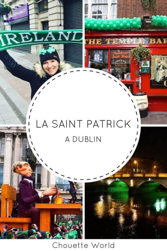 Feter la Saint Patrick à Dublin : retour d'expérience et conseils