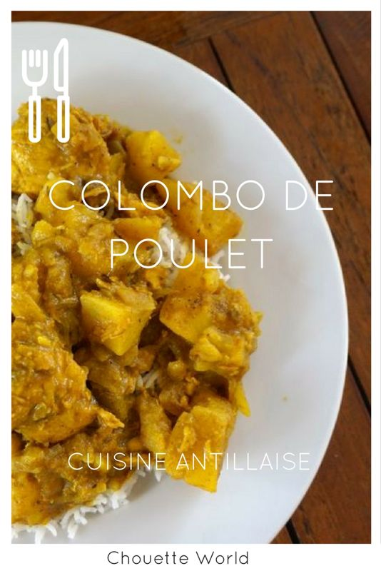Colombo de poulet : la vraie recette