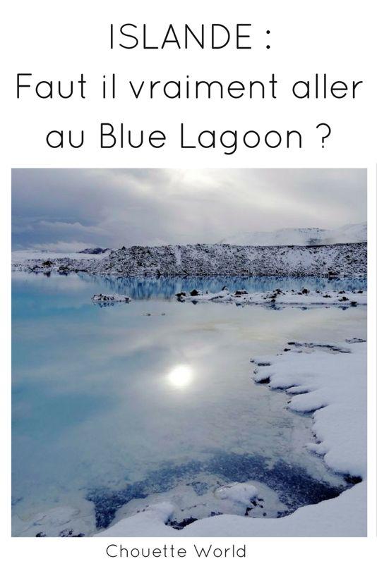 Visiter le Blue Lagoon : oui ou non ?