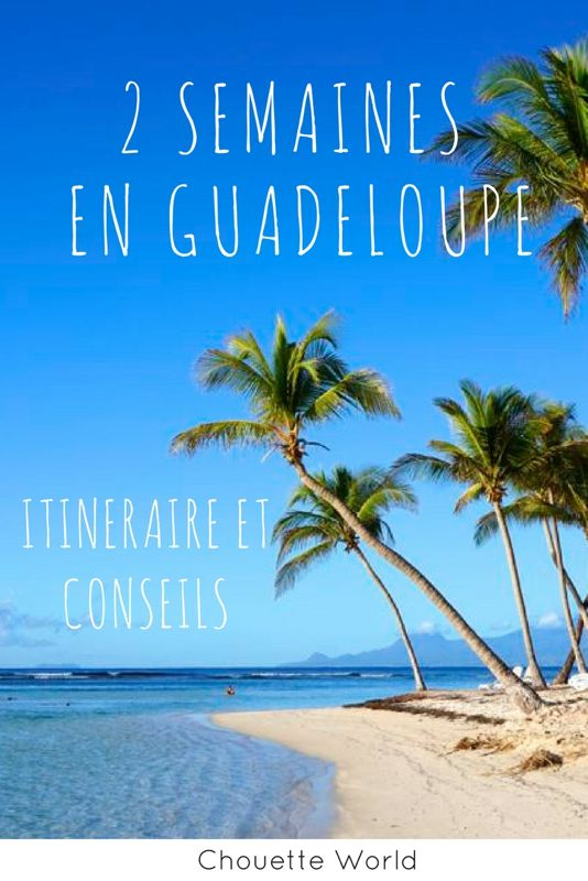 2 semaines en Guadeloupe