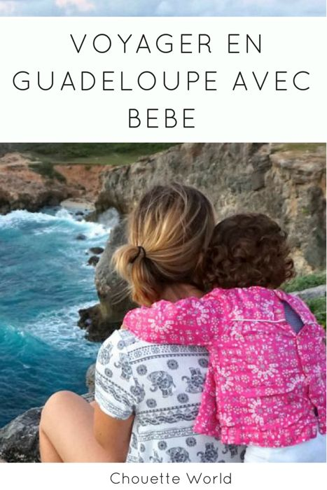 Voyager en Guadeloupe avec bébé