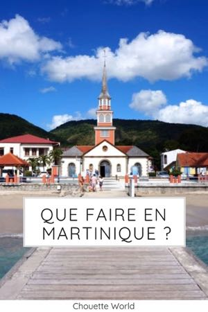 Que faire en Martinique ?